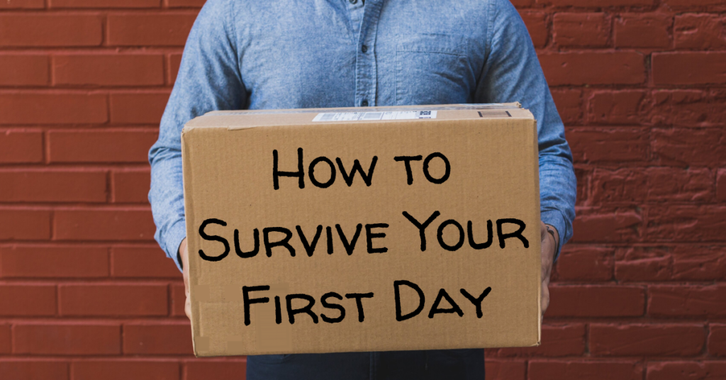 how to survive your first day